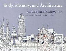 Body, Memory, and Architecture by Charles W. Moore and Kent C. Bloomer (1977,...