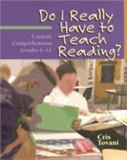 Do I Really Have to Teach Reading?: Content Comprehension, Grades 6-12 by Tovani