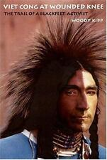 Viet Cong at Wounded Knee: The Trail of a Blackfeet Activist (American-ExLibrary