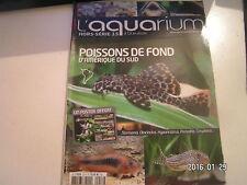 ** L'aquarium à la maison Hors Série n°15 Poissons de fond d'Amérique du Sud