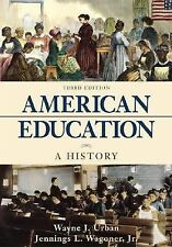 American Education: A History with the McGraw-Hill Foundations of Education Time