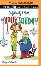 Judy Moody and Stink: the Holly Joliday : The Holly Joliday by Megan McDonald...