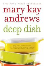 Deep Dish by Mary Kay Andrews (2012, Paperback)