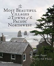 The Most Beautiful Villages and Towns of the Pacific Northwest (The Most Beautif