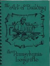 The Art of Building The Pennsylvania Longrifle / Colonial Rifles