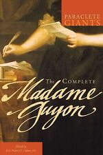 The Complete Madame Guyon by Madame Jeanne Guyon (2011, Paperback)