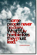 "CHARLES BUKOWSKI QUOTE POSTER 2 - PHOTO PRINT ART GIFT ""PEOPLE NEVER GO CRAZY"""