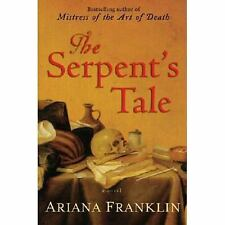 The Serpent's Tale (Mistress of the Art of Death) Franklin, Ariana Hardcover