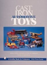 Cast Iron Automotive Toys by Eric Boe Outwater and Myra Yellin Outwater...