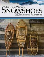 BUILDING WOODEN SNOWSHOES & SNOWSHOE FURNITURE - GIL GILPATRICK (PAPERBACK) NEW
