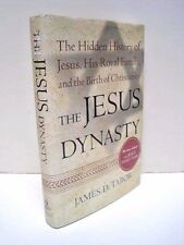 The Jesus Dynasty: The Hidden History of Jesus, His Royal Family, And the...