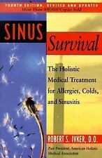 Sinus Survival : The Holistic Medical Treatment for Allergies, Colds and Sinu...