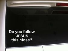 "Jesus Follower Religious Vinyl Car Decal 6"" *A39 Christian funny gospel phrase"