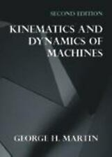 Kinematics and Dynamics of Machines (2nd Edition) by Martin, George H.