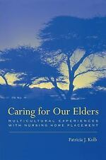 Caring For Our Elders: Multicultural Experiences With Nursing Home Placement, Pa