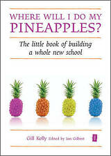 Where Will I Do My Pineapples?: The Little Book of Building a Whole-ExLibrary
