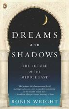 Dreams and Shadows: The Future of the Middle East - New - Wright, Robin - Paperb