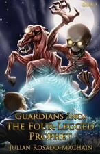 Guardians Inc. : the Four Legged Prophet : Guardians Incorporated #3 by...