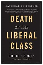 Death of the Liberal Class by Chris Hedges (2011, Paperback)