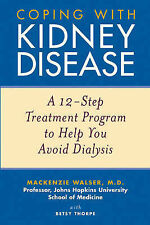 Coping with Kidney Disease: A 12-Step Treatment Program to Help You Avoid... PB