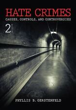 Hate Crimes : Causes, Controls, and Controversies by Phyllis B. (Behrens)...