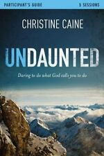 Undaunted : Daring to Do What God Calls You to Do by Christine Caine (2012, Pap…