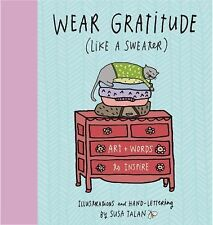 Wear Gratitude (Like A Sweater): Art + Words to Inspire NEW*by Susa Talan