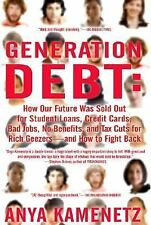 Acc, Generation Debt: How Our Future Was Sold Out for Student Loans, Bad Jobs, N