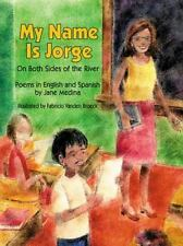 My Name Is Jorge: On Both Sides of the River, Medina, Jane, Good Book