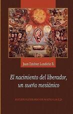 El Nacimiento Del Liberador, un Sueño Mesiánico : Estudio Literario de Mateo...