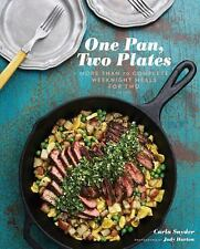 One Pan, Two Plates : More Than 70 Complete Weeknight Meals for Two Carla Snyder