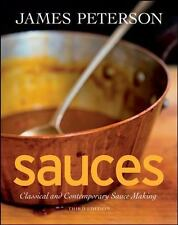 Sauces : Classical and Contemporary Sauce Making by James Peterson (2008, Hardco