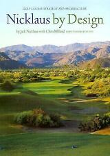 Nicklaus by Design : Golf Course Strategy and Architecture by Chris Millard...