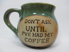 """Stoneware Mug """"Don't Ask Until I've Had My Coffee"""" Glazed Two Toned Green Brown"""