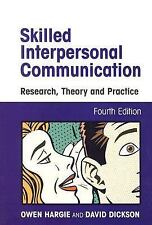 Skilled Interpersonal Communication: Research, Theory and Practice Owen Hargie