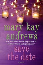 Save the Date by Mary Kay Andrews (2014, Hardcover)