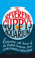 The Reverend Guppy's Aquarium: Encounters with heroes of the English language, f