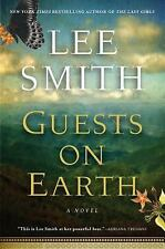 Guests on Earth by Lee Smith (2013, Hardcover)