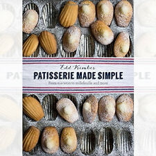 Edd Kimber Patisserie Made Simple: From Macaron to Millefeuille and More New