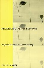 Marrano as Metaphor: The Jewish Presence in French Writing, Elaine Marks, New Bo