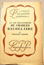 BAUDELAIRE/LA VIE DOULOUREUSE DE CHARLES../F.PORCHE/PLON/1926/EO/GRD PAPIER