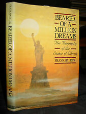 Bearer Of A Million Dreams: Biography Of The Statue of Liberty Auguste Bartholdi