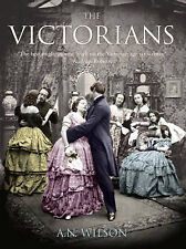The Victorians: Illustrated Edition, Wilson, A.N. Hardback 2007 Excellent.