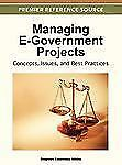Managing E-Government Projects: Concepts, Issues, and Best Practices (Premier Re