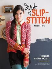 The Art of Slip-Stitch Knitting : Techniques, Stitches, Projects by Faina...