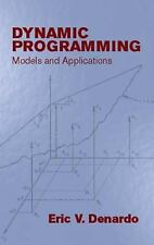 Dynamic Programming : Models and Applications by Eric V. Denardo (2003,...