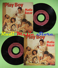LP 45 7'' MATIA BAZAR Play boy Tu simplicita' 1978 france CARRERE no cd mc dvd