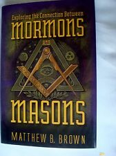 Exploring Connection Between Mormons & Masons by Matthew B Brown LDS H/C