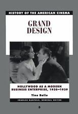 History of the American Cinema: Grand Design: Hollywood as a Modern Bu-ExLibrary