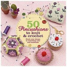 50 PINCUSHIONS TO KNIT AND CROCHET - CAT THOMAS (PAPERBACK) NEW